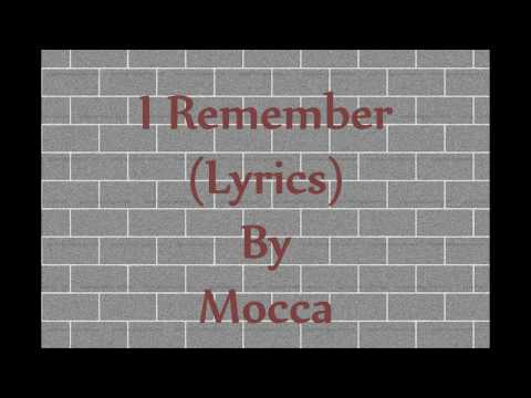 I REMEMBER (LYRICS) - MOCCA