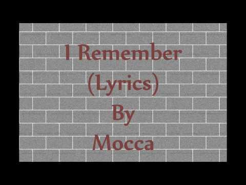 I REMEMBER (LYRICS) - MOCCA