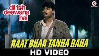 Raat Bhar Tanha Raha - Dil Toh Deewana Hai   Pankaj Udhas   Anand Raj Anand   Haider Khan