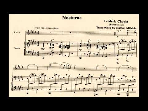 Chopin :  Nocturne in C sharp minor op.posth (Arranged by Nathan Milstein)
