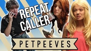Pet Peeves (Ep. 11) Repeat Caller - (One Person Show/Crew)