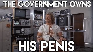The Government OWNS His Penis! - Horrible Movie Scenes