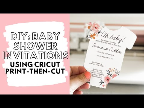 How To Make Baby Shower Invitations With Cricut Print-then-Cut: Cricut Maker Baby Shower Invitation