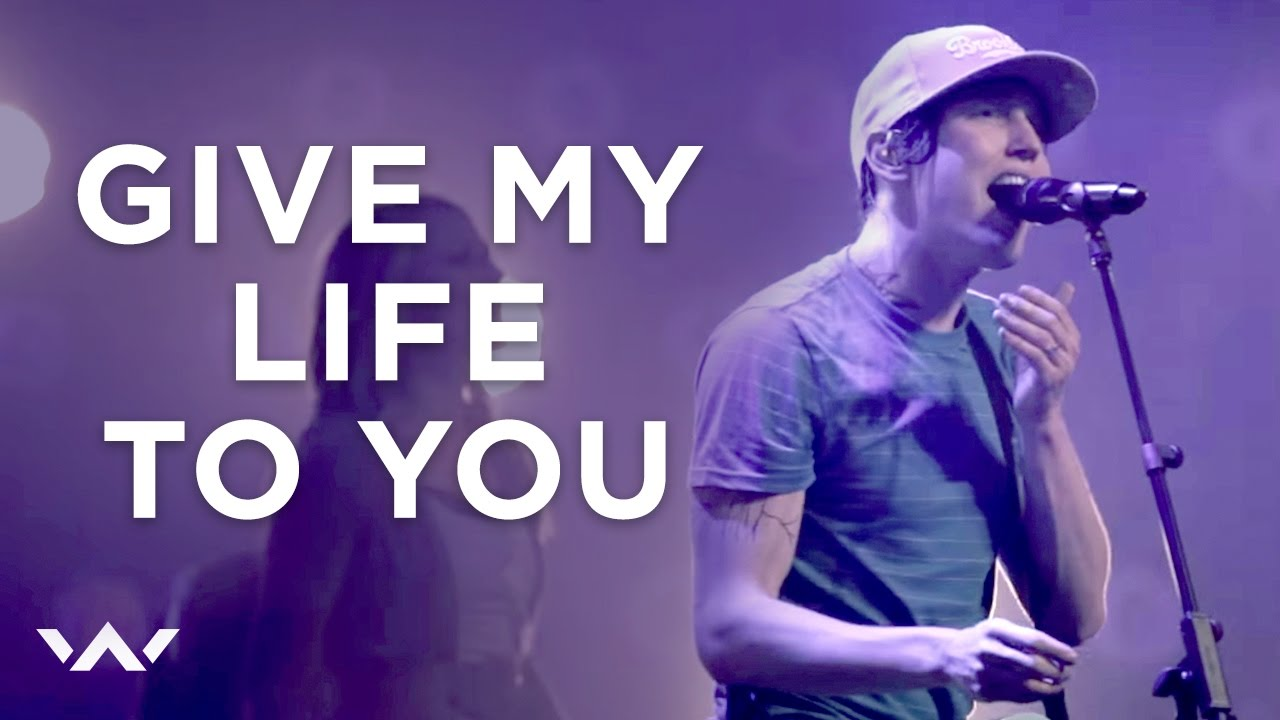 Give My Life To Youour King Has Come Live Elevation Worship