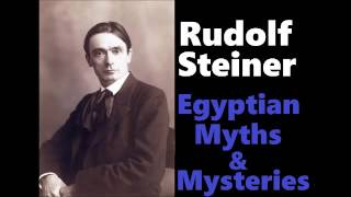 Rudolf Steiner - Egyptian Myths and Mysteries *Full Audiobook*