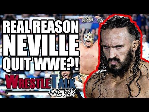 Real Reason Neville QUIT WWE?!   WrestleTalk News Oct. 2017