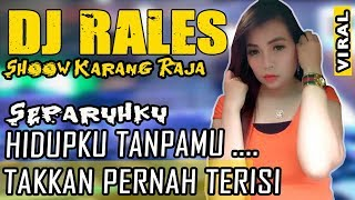 Download lagu DJ Separuhku Nano OT RALES Karang Raja M E MP3