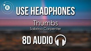 Sabrina Carpenter Thumbs 8D AUDIO