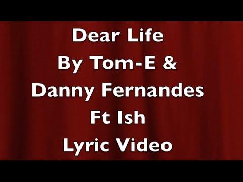 Dear Life By Tom-E & Danny Fernandes Ft Ish