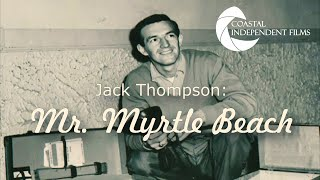 Jack Thompson: Mr. Myrtle Beach  - Teaser Trailer