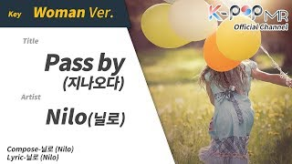 Pass by - Nilo (Woman Ver.)ㆍ지나오다 닐로 [K-POP MR★Musicen]
