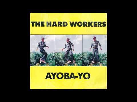 The Hard Workers - Ayoba-Yo