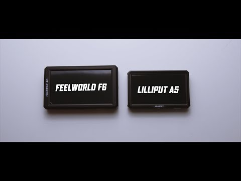 Monitor Feelworld F6 Vs. Lilliput A5 ?!