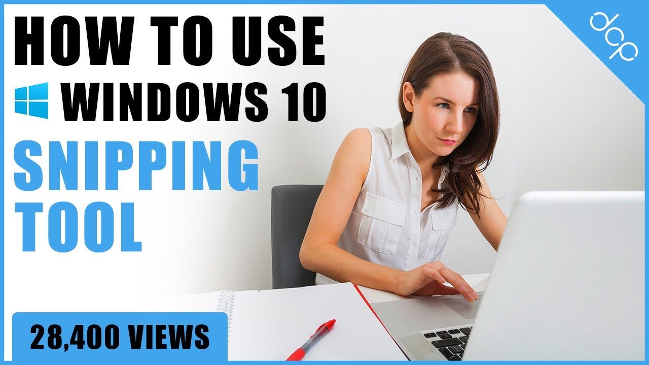 How to use Windows 10 Snipping Tool - [ Screenshot Windows 10 Tutorial ]