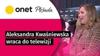 Aleksandra Kwaśniewska o powrocie do telewizji: zarzekałam się, że to koniec | Plejada