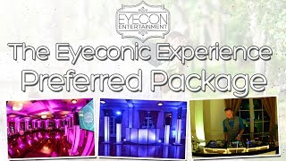 Preferred Package - The Eyeconic Experience - Eyecon Entertainment