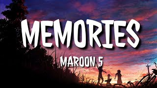 Maroon 5 - Memories (Lyrics) and the memories bring back, memories bring back you