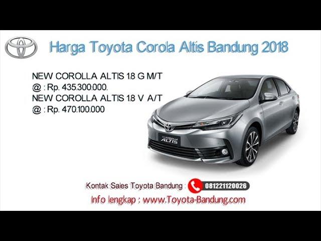 Harga Toyota Corolla Altis 2018 Bandung dan Jawa Barat | 081221120026