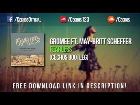 Gromee ft. May-Britt Scheffer - Fearless (Cechoś Bootleg) *FREE DOWNLOAD*