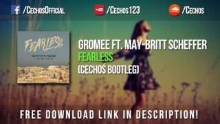 Gromee ft. May-Britt Scheffer - Fearless (Cechoś Bootleg) *FREE DOWNLOAD*