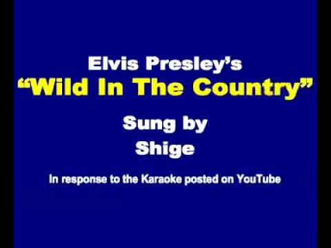 """Elvis Presley's """"Wild In The Country"""" sung by Shige"""