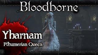 Bloodborne - Secret Boss (Yharnam, Pthumerian Queen)