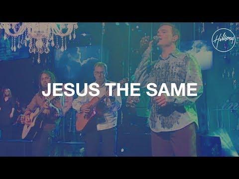 JESUS THE SAME Israel Houghton Vocal W Lyrics