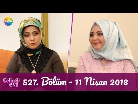 Gelin Evi 527. Bölüm | 11 Nisan 2018