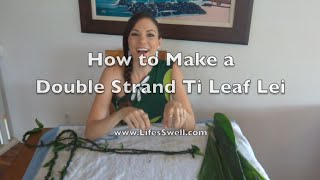 How to Make a Double Strand Ti Leaf Lei