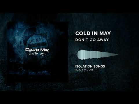 Cold In May - Don't Go Away (2020)