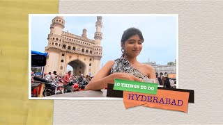 10 Things to do-Hyderabad, India.