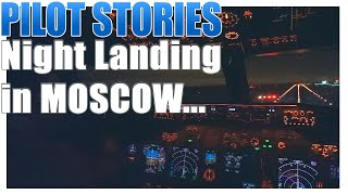 Pilot stories: Night Landing in Moscow