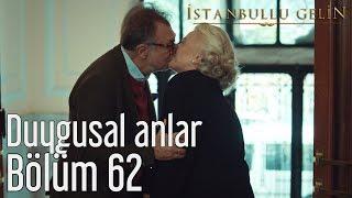 İstanbullu Gelin 62. Bölüm - Duygusal Anlar