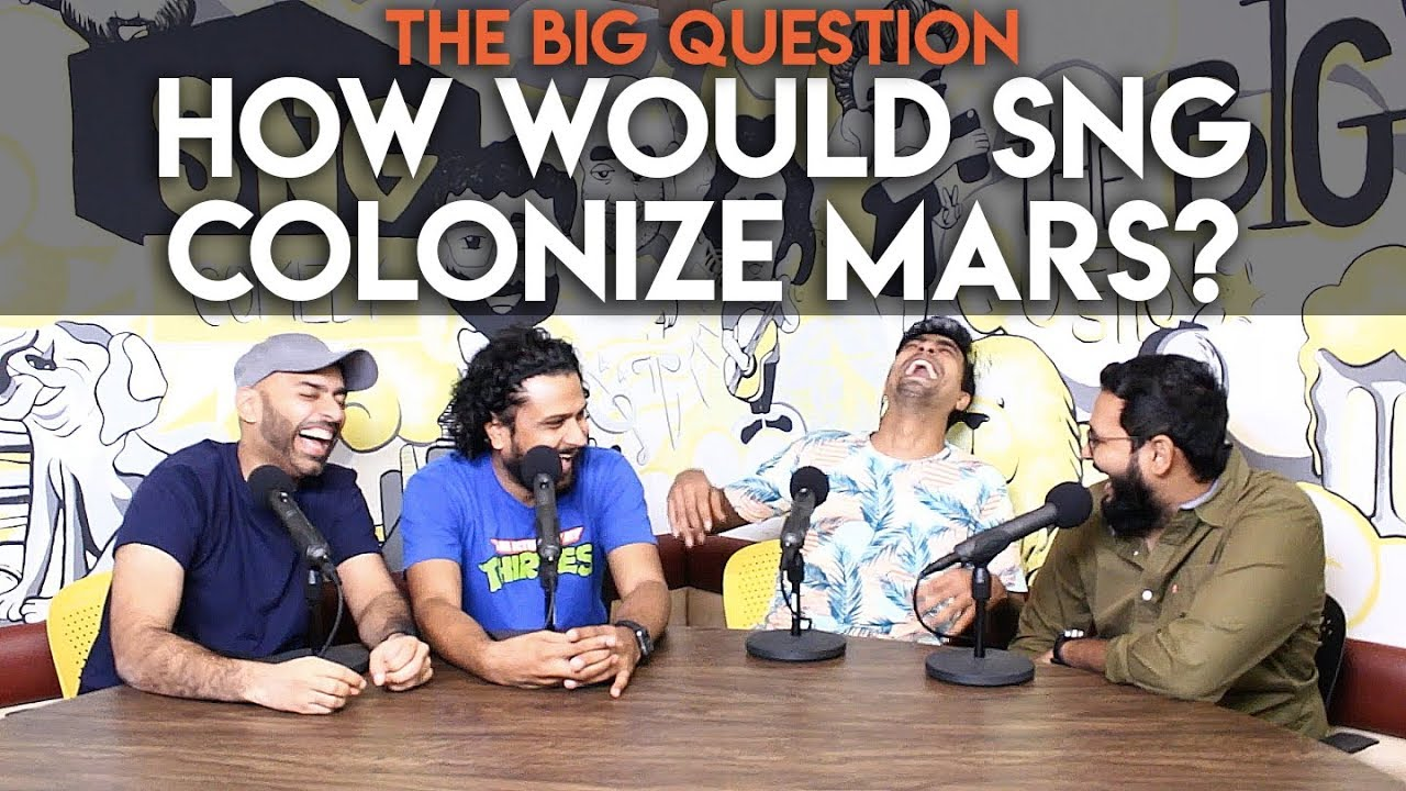 SnG: How Would SNG Colonize Mars? | The Big Question S2 Ep19