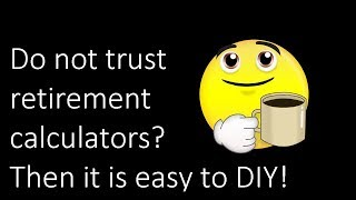 Do not trust retirement calculators? Then DIY with this retirement planning guide!