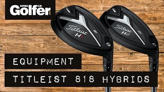 Review: Titleist 818 hybrids H1 & H2 - mid-handicap testing