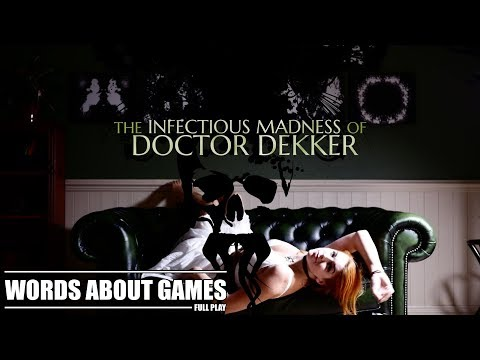 The Infectious Madness of Doctor Dekker   Part 9 (Full Play)  