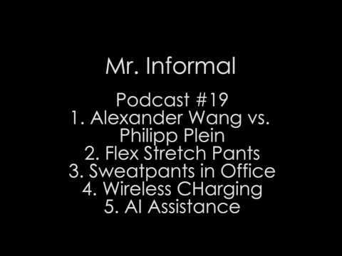Podcast #19 - Alexander Wang Twitter, Stretch Pants, Sweatpants in office, Wireless Charging, AI