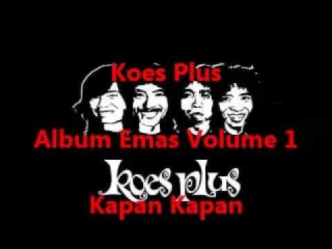 Koes Plus Album Emas Volume 1 - Kapan Kapan