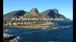 Vi har fått kraften i navnet Jesus