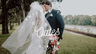 Emily + Trey Oates || 5.19.18 || Wedding Video