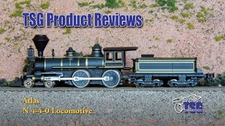 N Scale 4-4-0 Steam Locomotive Atlas Product Review