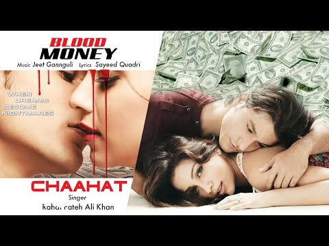 Chaahat - Official Audio Song   Blood Money   Jeet Gannguli