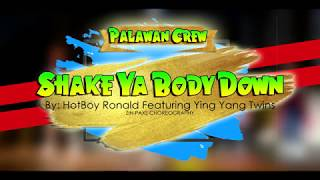 SHAKE YA BODY DOWN BY HOTBOY RONALD | ZIN PAXS | PALAWAN CREW