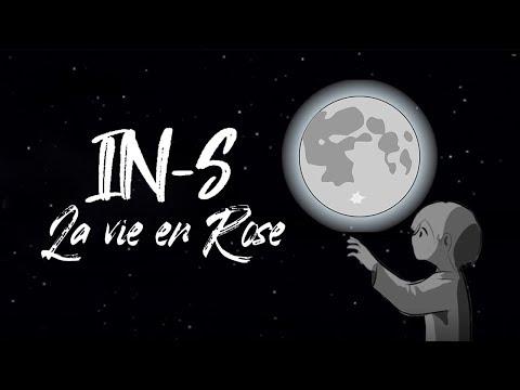IN-S - La Vie En Rose (Clip Vidéo Lyric Officiel)