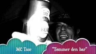 Mc Tase - Tømmer den bar