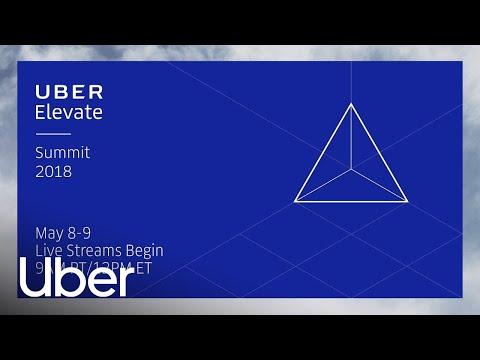 Uber Elevate Summit 2018: Live Stream Day 2  (Part 1)