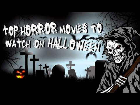 Top Horror Movies to Watch on Halloween