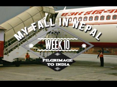 My Fall In Nepal - Week 10: Pilgrimage to India
