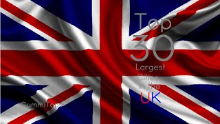 Top 30 Largest Cities in the UK